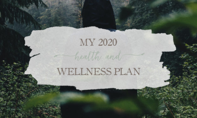 My 2020 Health and Wellness Plan