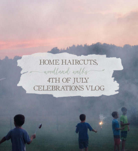 Home Haircuts, Woodland Walks, & 4th of July Celebrations Vlog