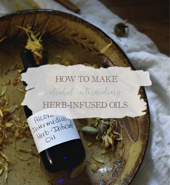 How to Make Alcohol Intermediary Herb-Infused Oils
