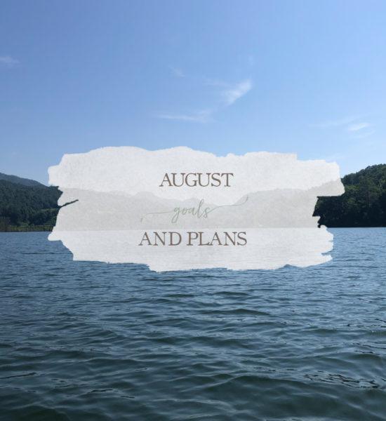 August Goals & Plans