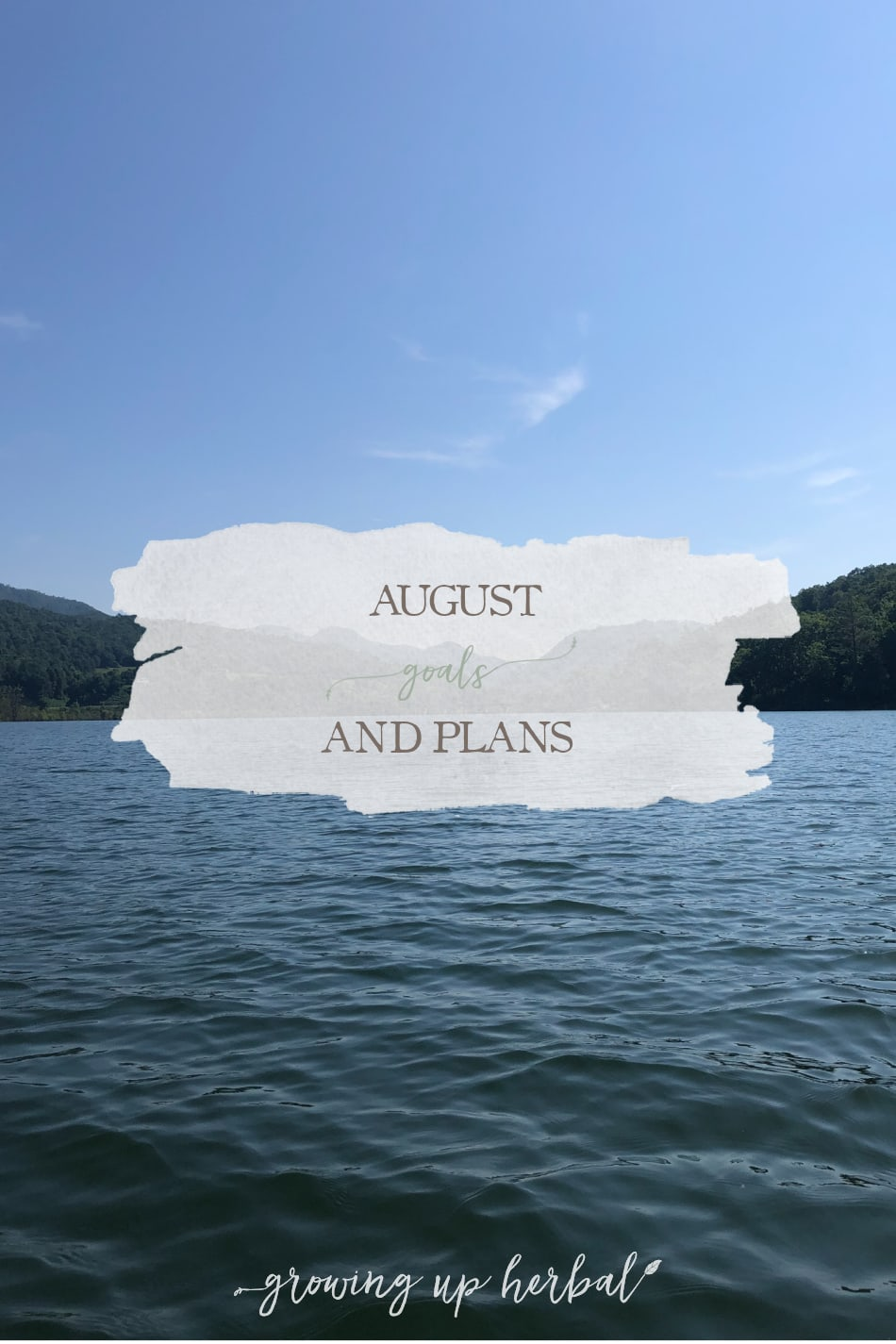 August Goals & Plans | Growing Up Herbal 1
