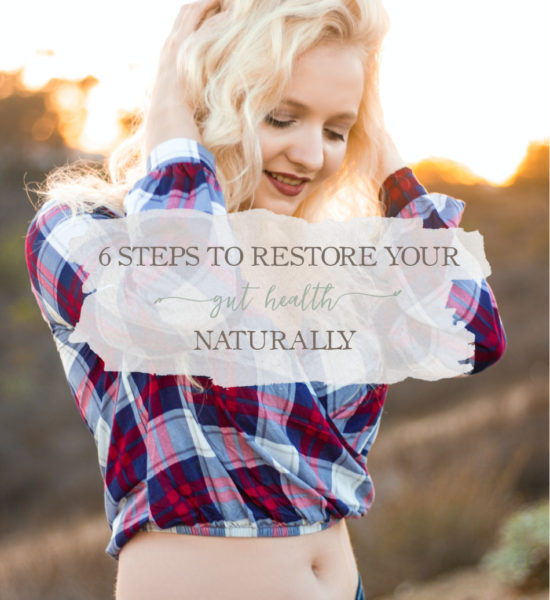 6 Steps to Restore Gut Health Naturally