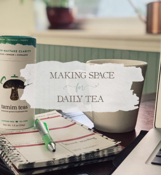 Making Space For Daily Tea
