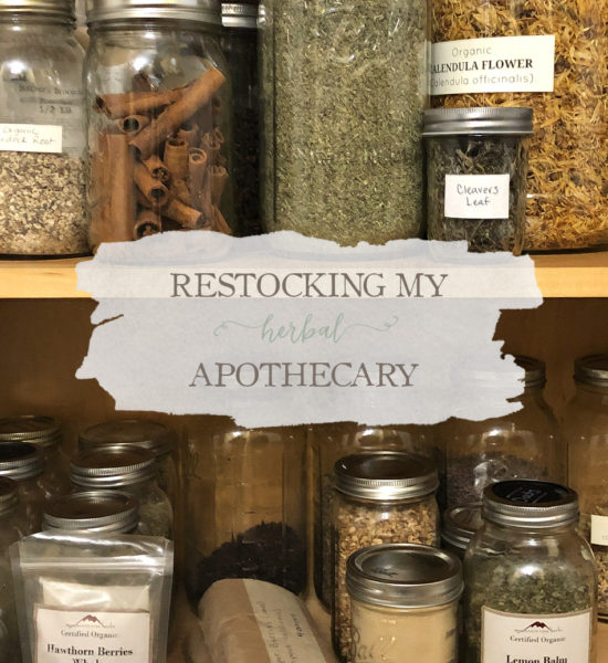 Restocking My Herbal Apothecary
